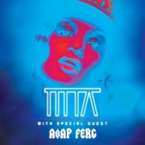 M.I.A. & A$AP Ferg Concert Ticket Giveaway