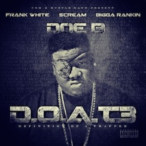 "Doe B ""D.O.A.T3 Definition Of A Trapper"" Release Date, Cover Art, Tracklist, Download & Mixtape Stream"