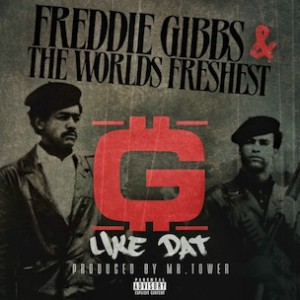 Freddie Gibbs - G Like That