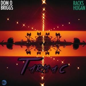 Racks Hogan & Dom O Briggs - Tarmac