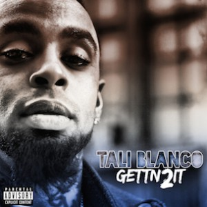 "Tali Blanco ""Gettin 2 It"" Release Date, Cover Art & Tracklist"