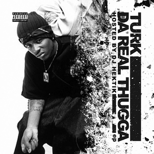 "Turk & Various Artists ""Da Real Thugga"" Release Date, Cover Art, Tracklist, Download & Mixtape EP Stream"