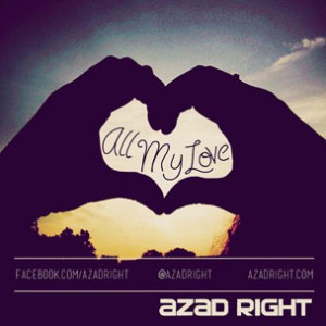Azad Right - All My Love