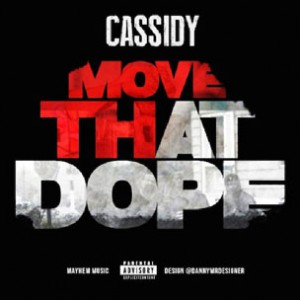 Cassidy - Move That Dope