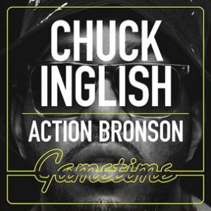 Chuck Inglish f. Action Bronson - Gametime