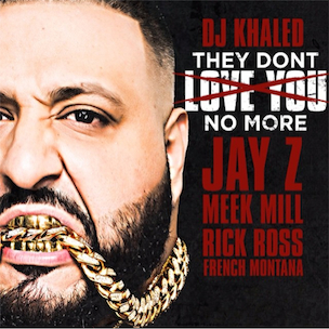"DJ Khaled Given Cease & Desist Letter Due To ""They Don't Love You No More"" Cover Art"