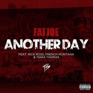 Fat Joe f. Rick Ross, French Montana & Tiara Thomas - Another Day