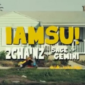 "Iamsu! f. 2 Chainz & Sage The Gemini - ""Only That Real"""