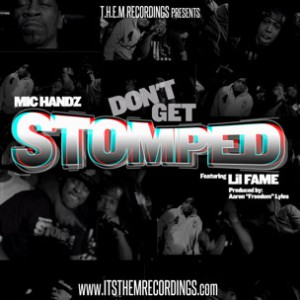 "Mic Handz f. Lil' Fame (of M.O.P.) - ""Don't Get Stomped"""