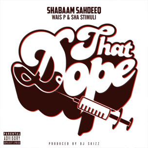 Shabaam Sahdeeq f. Wais P & Sha Stimuli - That Dope