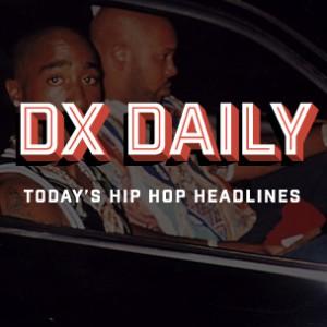 DX Daily - Tupac Shakur News Breakdown