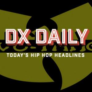 DX Daily - Secret Wu-Tang Album Revealed, Tyga vs. Lil Durk, XXL Explains Rapsody's Freshman Class Exclusion