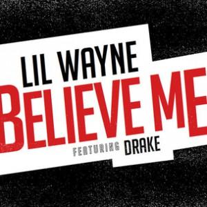 Lil Wayne f. Drake - Believe Me