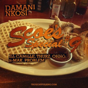 Damani f. Ill Camille, Thurz, Oh No, S-Mak & Problem - Scoe's Special #9