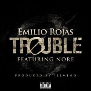 Emilio Rojas f. N.O.R.E. - Trouble