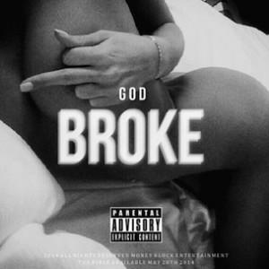 God - Broke (You Remind Me Of Dope)
