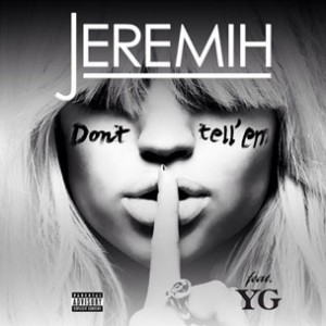 Jeremih f. YG - Don't Tell 'Em