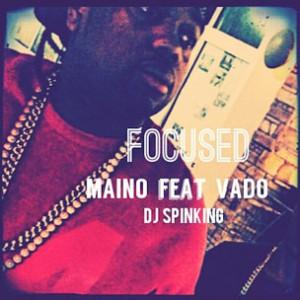 Maino f. Vado - Focused