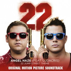 Angel Haze f. Ludacris - 22 Jump Street