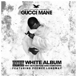"Gucci Mane Featuring PeeWee Longway ""White Album"" Release Date, Cover Art, Tracklist, Download & Mixtape Stream"