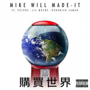 Mike WiLL Made-It f. Future, Lil Wayne & Kendrick Lamar - Buy The World