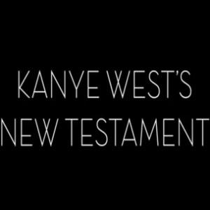 "Kanye West - ""New Testament"""