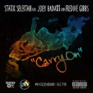 Statik Selektah f. Joey Bada$$ & Freddie Gibbs - Carry On