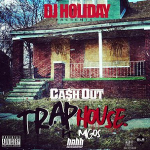 DJ Holiday f. Ca$h Out & Migos - Trap House