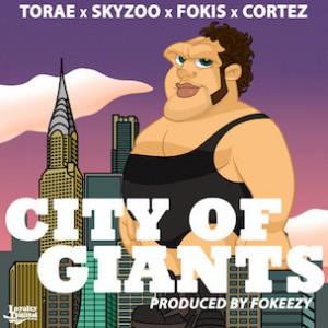 Torae, Skyzoo, Fokis & Cortez - City Of Giants