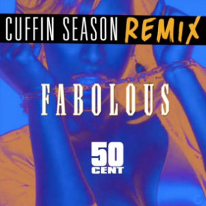 Fabolous f. 50 Cent - Cuffin' Season (Remix)
