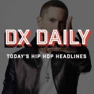 DX Daily - Eminem & Busta Rhymes Collaboration, Daylyt Not Signed To Shady Records, Mayweather Run-In At #DX15 Party