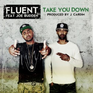 Fluent f. Joe Budden - Take You Down