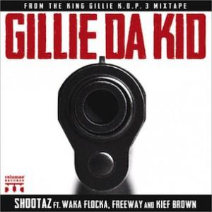 Gillie Da Kid f. Waka Flocka, Freeway & Kief Brown - Shootaz