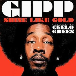 Big Gipp f. Cee-Lo - Shine Like Gold