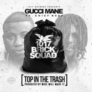 Gucci Mane f. Chief Keef - Top In The Trash