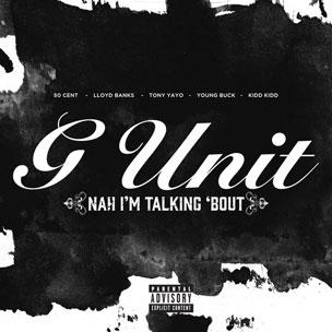 G-Unit - Nah I'm Talking 'Bout
