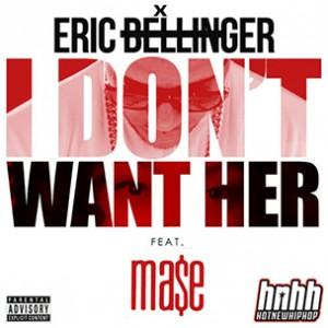 Eric Bellinger f. Mase - I Don't Want Her (Remix)