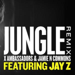 "X Ambassadors & Jamie N Common f. Jay Z  - ""Jungle"" Remix"