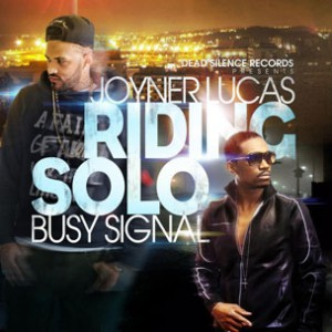 Joyner Lucas f. Busy Signal - Riding Solo