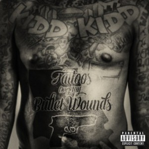 Kidd Kidd - Tattoos Over My Bullet Wounds