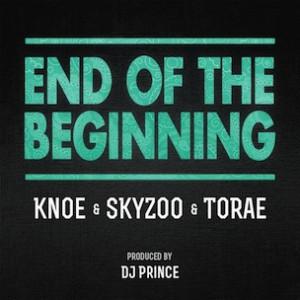 KNOE f. Skyzoo & Torae - End Of The Beginning