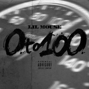 Lil Mouse - 0 To 100 (Freestyle)