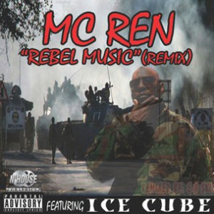 "MC Ren f. Ice Cube - ""Rebel Music (Remix)"""