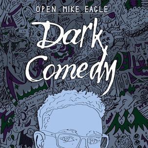 Open Mike Eagle - Dark Comedy