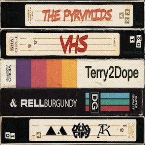 The Pyrvmids f. Terry2Dope & Rell Burgundy - V H S