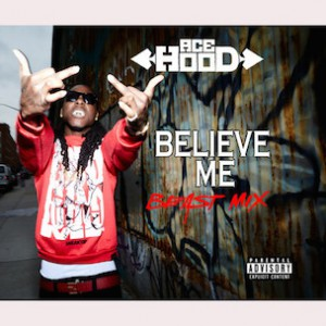Ace Hood - Believe Me Remix