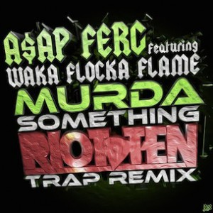 A$AP Ferg f. Waka Flocka Flame - Murda Something Remix