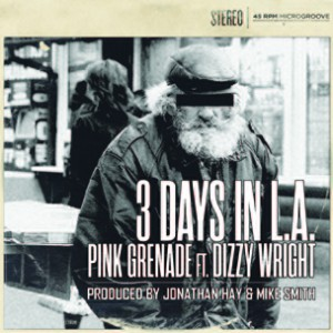 Pink Grenade f. Dizzy Wright - 3 Days In LA