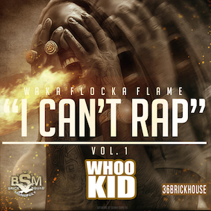 "Waka Flocka Flame ""I Can't Rap Vol.1"" Release Date, Cover Art, Tracklist, Download & Mixtape Stream"
