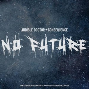 Audible Doctor f. Consequence - No Future